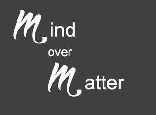 Mind Over Matter Skills